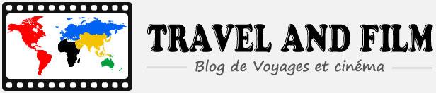 TRAVEL AND FILM – Blog de Voyages  et  Cinéma