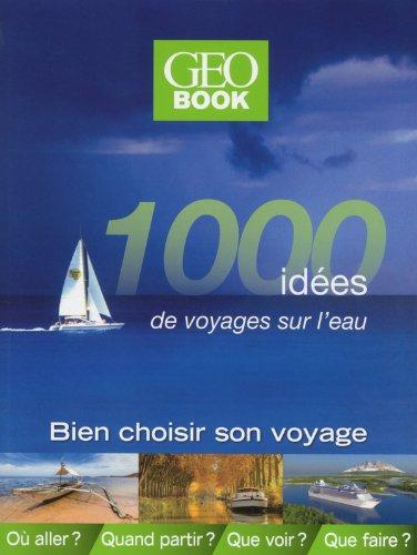 livre-geo-1000-idees-de-voyage-sur-l-eau